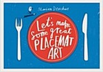 Let's Make Some Great Placemat Art (Paperback, ACT)