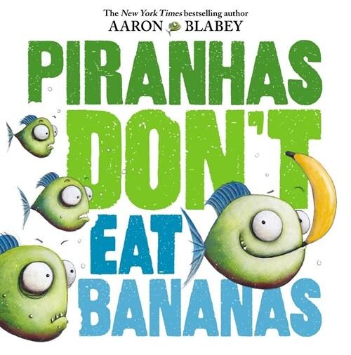 Piranhas Dont Eat Bananas (Hardcover)