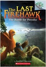 The Last Firehawk #6 : The Battle for Perodia (Paperback)