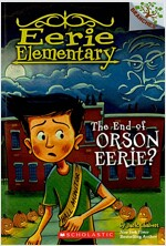 Eerie Elementary #10 : The End of Orson Eerie? (Paperback)