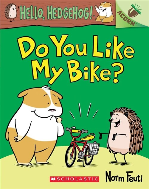Hello, Hedgehog! #1 : Do You Like My Bike? (Paperback)