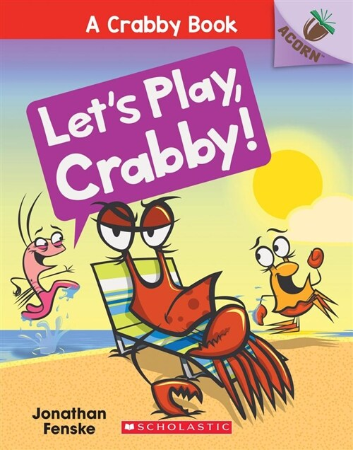 A Crabby Book #2 : Lets Play, Crabby! (Paperback)