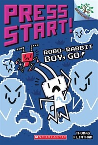 Press Start! #7 : Robo-Rabbit Boy, Go! (Paperback)