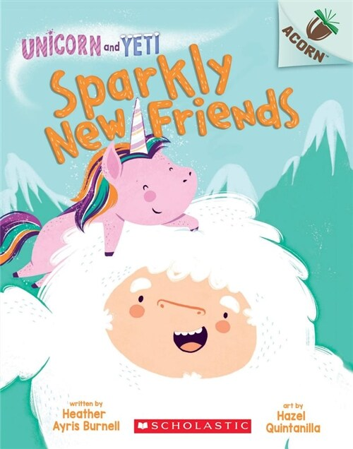 Unicorn and Yeti #01 : Sparkly New Friends (Paperback)