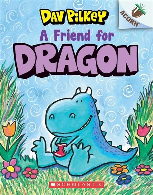 Dragon #01 : A Friend for Dragon (Paperback)