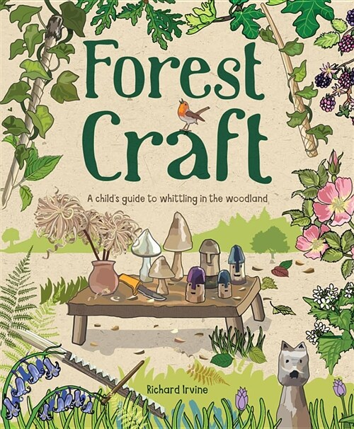 Forest Craft : A Childs Guide to Whittling in the Woodland (Paperback)
