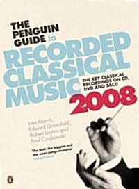 The Penguin Guide to Recorded Classical Music 2008 (Paperback)