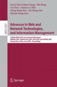 Advances in web and network technologies, and information management : APWeb/WAIM 2007 international workshops: DBMAN 2007, WebETrends 2007, PAIS 2007 and ASWAN 2007, Huang Shan, China, June 16-18, 20