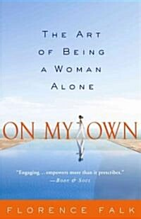 On My Own: The Art of Being a Woman Alone (Paperback)