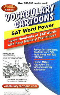Vocabulary Cartoons, SAT Word Power: Learn Hundreds of SAT Words Fast with Easy Memory Techniques (Paperback, Revised)