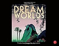 Dream Worlds: Production Design for Animation (Hardcover)