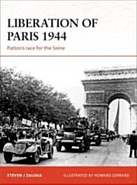 Liberation of Paris 1944 : Pattons Race for the Seine (Paperback)