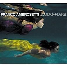 [수입] Franco Ambrosetti - Liquid Gardens