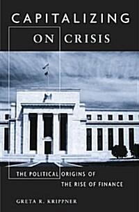 [중고] Capitalizing on Crisis: The Political Origins of the Rise of Finance (Paperback)