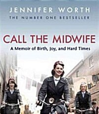 Call the Midwife: A Memoir of Birth, Joy, and Hard Times (Audio CD)