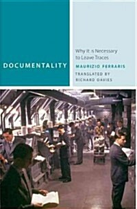 Documentality: Why It Is Necessary to Leave Traces (Paperback)