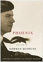 Phoenix: The Life of Norman Bethune (Paperback)