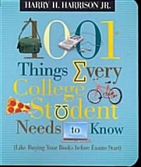 1001 Things Every College Student Needs to Know: (Like Buying Your Books Before Exams Start) (Paperback)