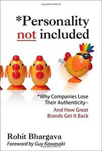 Personality not included : why companies lose their authenticity--and how great brands get it back