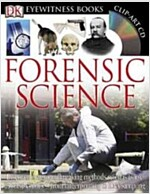 DK Eyewitness Books: Forensic Science: Discover the Groundbreaking Methods Scientists Use to Solve Crimes from Fingerprinting to DNA Sampling [With CD (Hardcover)