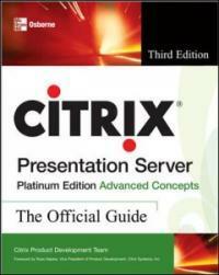 Citrix XenAppTM platinum edition advanced concepts : the official guide Platinum ed