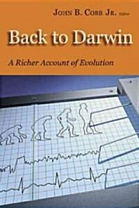 Back to Darwin: A Richer Account of Evolution (Paperback)
