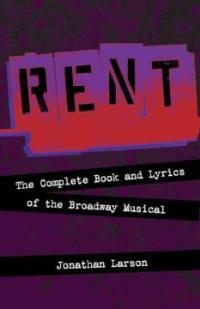Rent: The Complete Book and Lyrics of the Broadway Musical (Paperback)