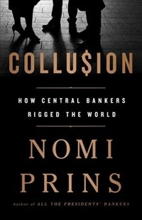 Collusion: How Central Bankers Rigged the World (Paperback)