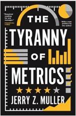 The Tyranny of Metrics (Paperback)