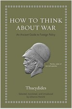 How to Think about War: An Ancient Guide to Foreign Policy (Hardcover)