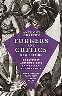 Forgers and Critics, New Edition: Creativity and Duplicity in Western Scholarship (Paperback)