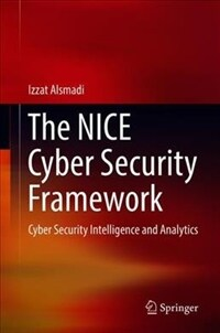 The NICE cyber security framework : cyber security intelligence and analytics