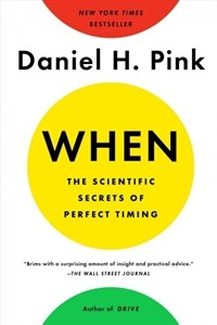When: The Scientific Secrets of Perfect Timing (Paperback)