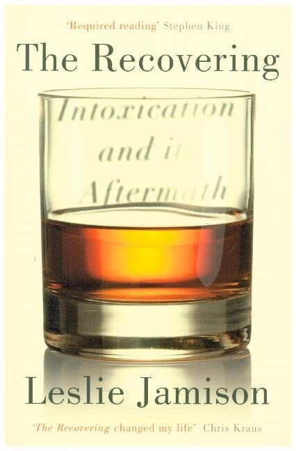 The Recovering : Intoxication and its Aftermath (Paperback)