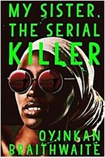 My Sister, the Serial Killer : Longlisted for the Booker Prize 2019 (Hardcover, Main)