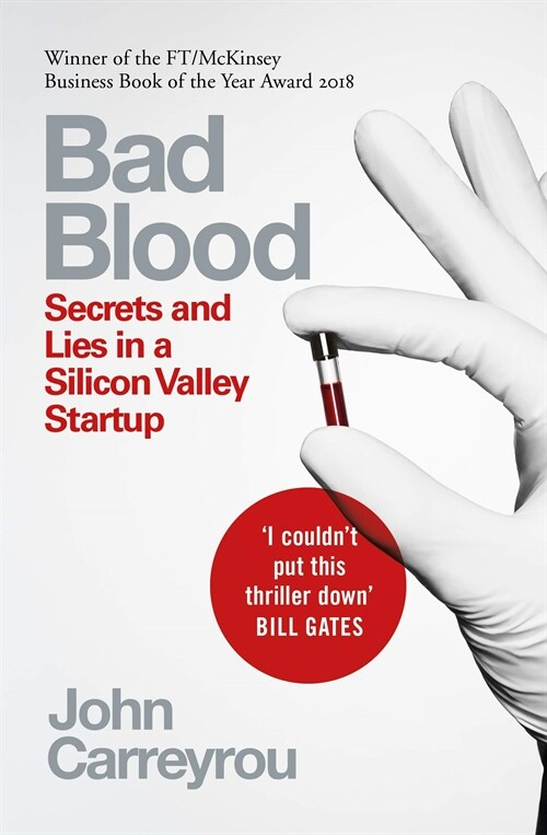 Bad Blood : Secrets and Lies in a Silicon Valley Startup (Paperback)