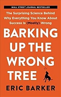 Barking Up the Wrong Tree (Paperback)