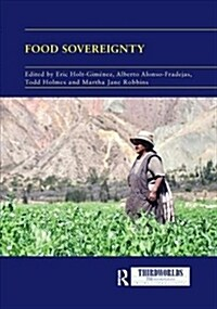 Food Sovereignty : Convergence and Contradictions, Condition and Challenges (Paperback)