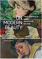 On Modern Beauty : Three Paintings by Manet, Gauguin, and Cezanne (Hardcover)