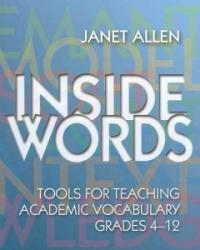 Inside words : tools for teaching academic vocabulary, grades 4-12