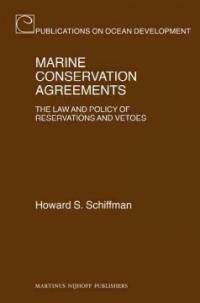 Marine conservation agreements : the law and policy of reservations and vetoes