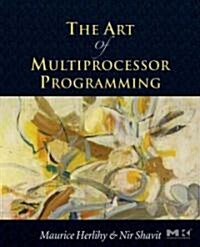 The Art of Multiprocessor Programming (Paperback)