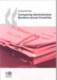 Cutting red tape : comparing administrative burdens across countries