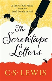 The Screwtape Letters : Letters from a Senior to a Junior Devil (Paperback)