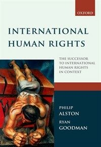 International human rights : the successor to international human rights in context : law, politics, morals : text and materials