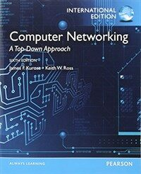 Computer networking : a top-down approach / 6th ed., International ed