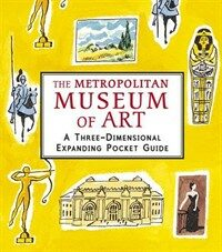 The Metropolitan Museum of Art: A Three-Dimensional Expanding Pocket Guide (Hardcover)