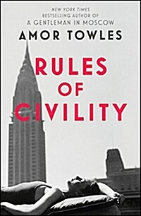 Rules of Civility : The stunning debut by the million-copy bestselling author of A Gentleman in Moscow (Paperback)
