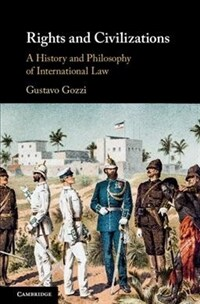 Rights and civilizations : a history and philosophy of international law