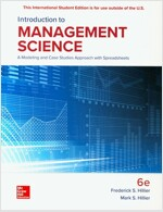 Introduction to Management Science: A Modeling and Case Studies Approach with Spreadsheets (Paperback, 6 ed)